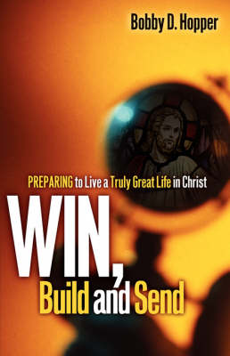 Win, Build, and Send (Paperback)
