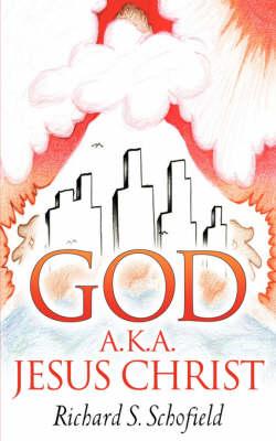 God A.K.A. Jesus Christ (Paperback)