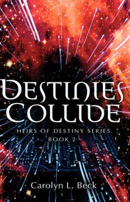 Destinies Collide (Hardback)