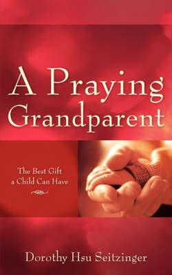 A Praying Grandparent (Paperback)