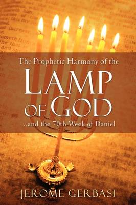 The Prophetic Harmony of the Lamp of God (Paperback)