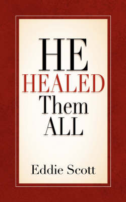 He Healed Them All (Paperback)