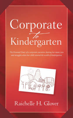 Corporate to Kindergarten (Paperback)
