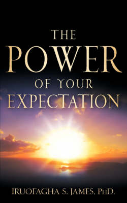 The Power of Your Expectation (Paperback)