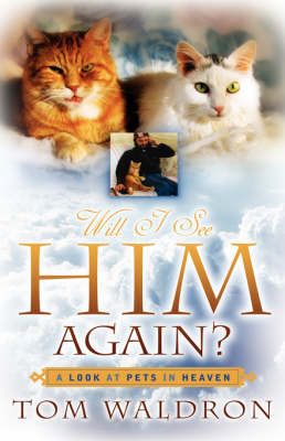 Will I See Him Again? a Look at Pets in Heaven (Hardback)