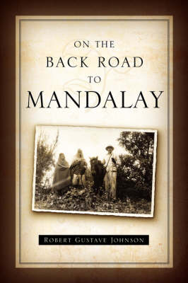 On the Back Road to Mandalay (Paperback)