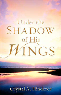 Under the Shadow of His Wings (Paperback)