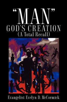 Man God's Creation (a Total Recall) (Hardback)