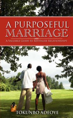 A Purposeful Marriage (Paperback)