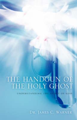 The Handgun of the Holy Ghost (Hardback)