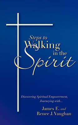 Steps to Walking in the Spirit (Paperback)