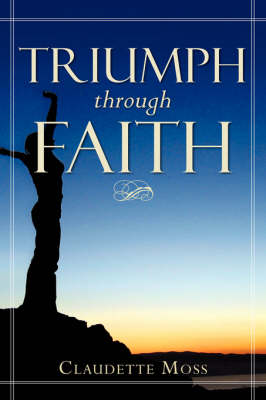 Triumph Through Faith (Hardback)