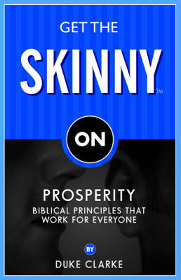 Get the Skinny on Prosperity: Biblical Principles That Work for Everyone (Paperback)