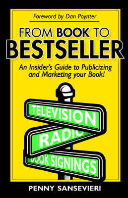 From Book To Bestseller: An Insider's Guide to Publicizing and Marketing Your Book! (Paperback)