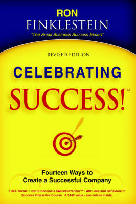 Celebrating Success! Fourteen Ways to Create a Successful Company (Paperback)