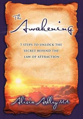 Awakening: 7 Steps to Unlock the Secret Behind the Law of Attraction (Paperback)