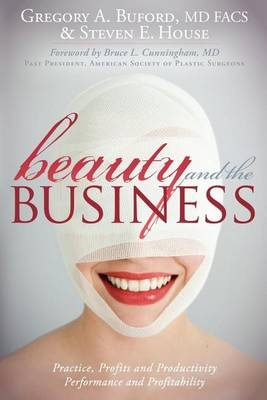 Beauty and the Business: Practice, Profits and Productivity, Performance and Profitability (Paperback)