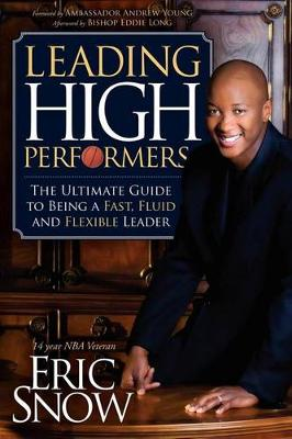 Leading High Performers: The Ultimate Guide to Being a Fast, Fluid and Flexible Leader (Paperback)
