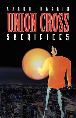 Union Cross: Sacrifices (Paperback)