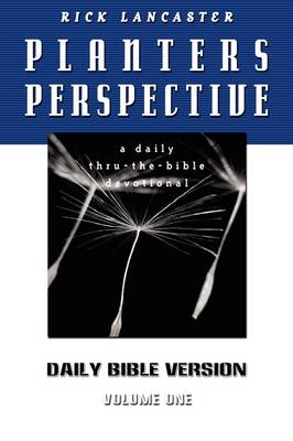 Planters Perspective: Daily Bible Version Volume 1 (Paperback)