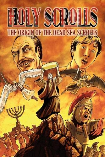 Holy Scrolls: The Origin of the Dead Sea Scrolls (Paperback)