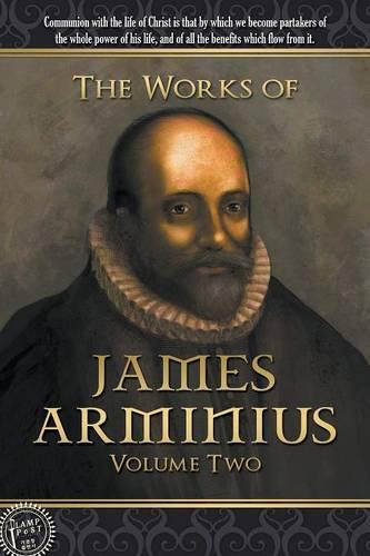 The Works of James Arminius: Volume Two (Paperback)