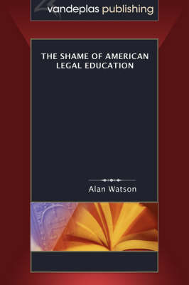 The Shame of American Legal Education (Paperback)