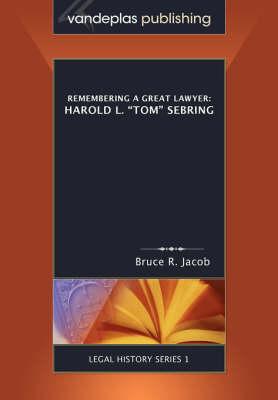 "Remembering A Great Lawyer: Harold L. ""Tom"" Sebring (Paperback)"