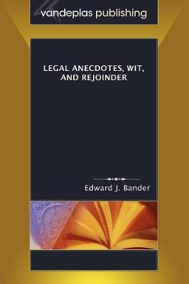 Legal Anecdotes, Wit, and Rejoinder (Paperback)