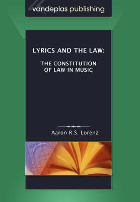 Lyrics and the Law: The Constitution of Law in Music (Paperback)