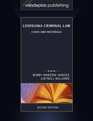Louisiana Criminal Law: Cases and Materials, Second Edition (Paperback)