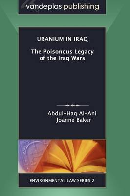 Uranium in Iraq: The Poisonous Legacy of the Iraq Wars (Paperback)