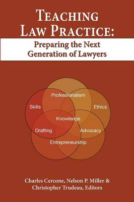 Teaching Law Practice: Preparing the Next Generation of Lawyers (Paperback)