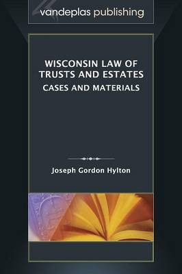 Wisconsin Law of Trusts and Estates: Cases and Materials (Hardback)