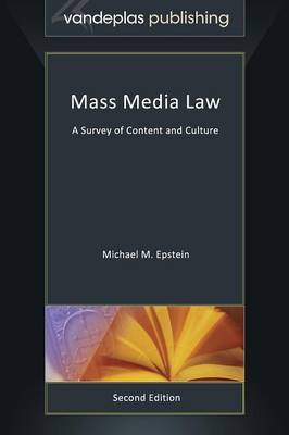 Mass Media Law: A Survey of Content and Culture, Second Edition (Hardback)