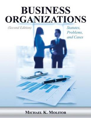 Business Organizations: Statutes, Problems, and Cases (Second Edition) (Paperback)