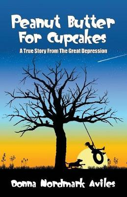 Peanut Butter for Cupcakes: A True Story from the Great Depression (Paperback)