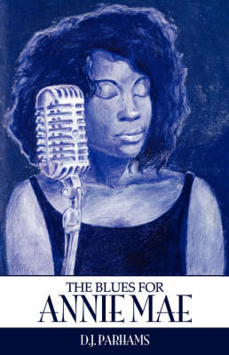 The Blues for Annie Mae (Paperback)