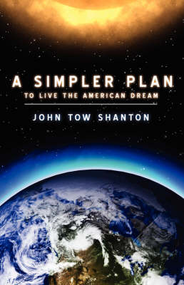A Simpler Plan: To Live the American Dream (Paperback)