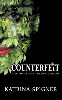 Counterfeit: Lies That Cover the Naked Truth (Paperback)