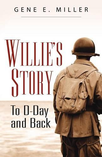Willie's Story: To D-Day and Back (Paperback)