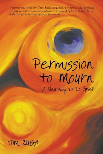 Permission to Mourn: A New Way to Do Grief (Paperback)