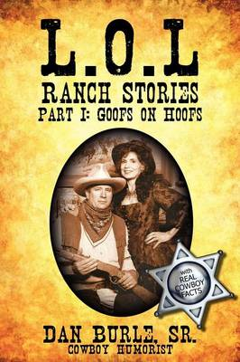 L.O.L Ranch Stories: Part I: Goofs on Hoofs (Paperback)