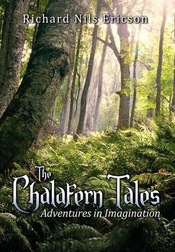 The Chalafern Tales: Adventures in Imagination (Hardback)