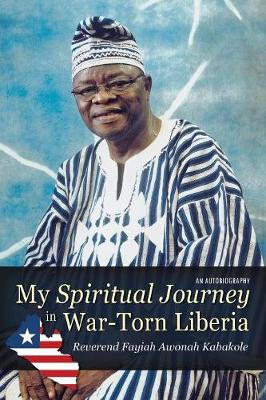 My Spiritual Journey in War-Torn Liberia (Paperback)