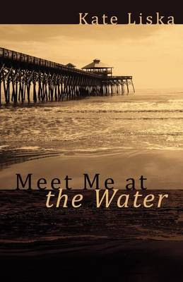 Meet Me at the Water (Paperback)