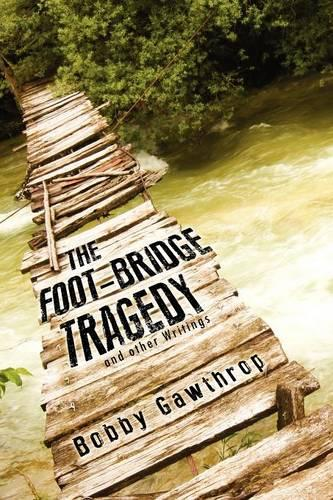 The Foot-Bridge Tragedy: And Other Wirtings (Paperback)