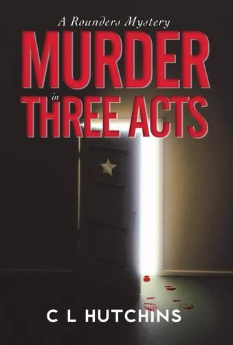 Murder in Three Acts: A Rounders Mystery (Hardback)