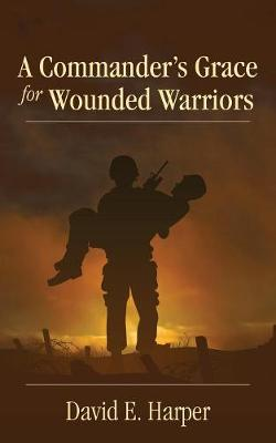 A Commander's Grace for Wounded Warriors (Paperback)