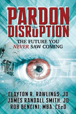 Pardon the Disruption: The Future You Never Saw Coming (Paperback)